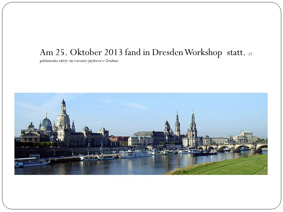 Am 25. Oktober 2013 fand in Dresden Workshop statt