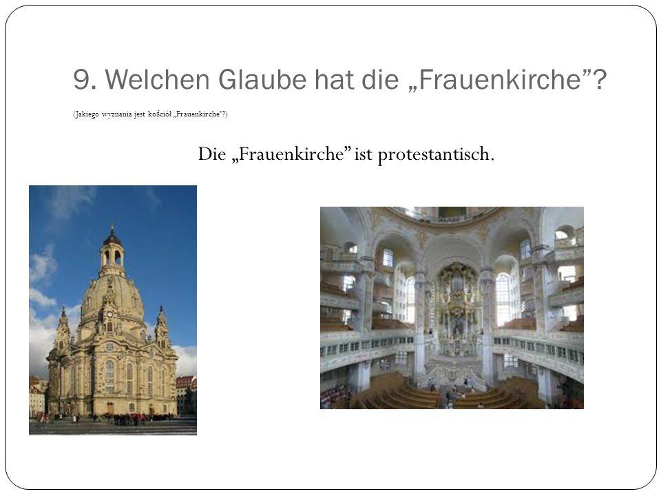 """9. Welchen Glaube hat die """"Frauenkirche"""