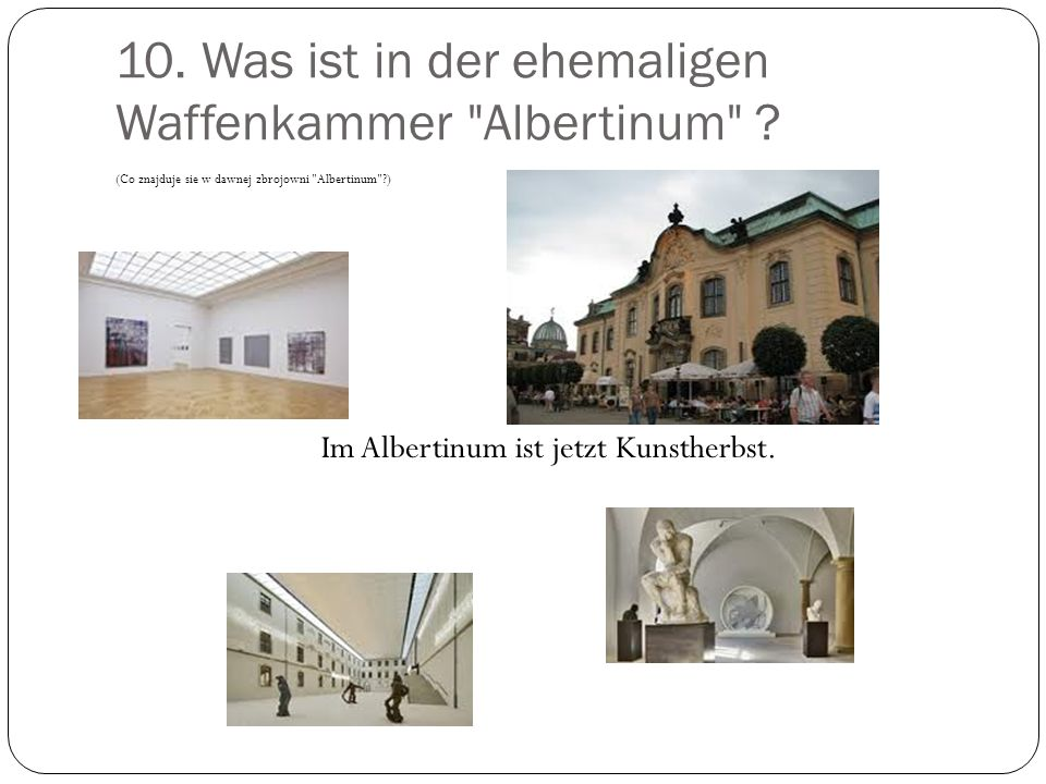 10. Was ist in der ehemaligen Waffenkammer Albertinum
