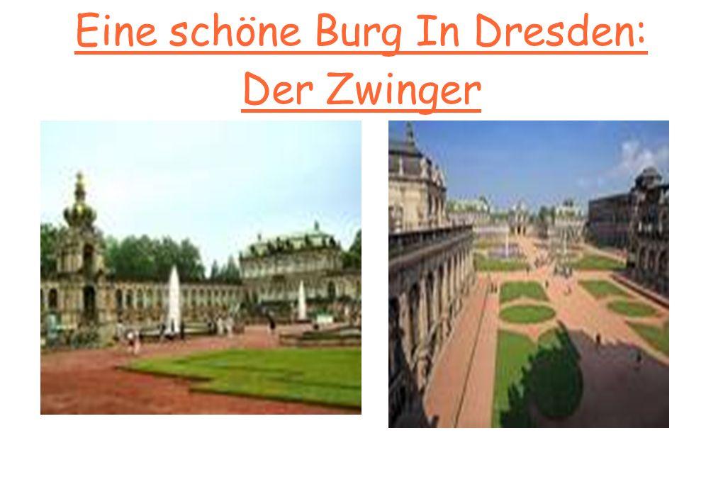 Eine schöne Burg In Dresden: Der Zwinger