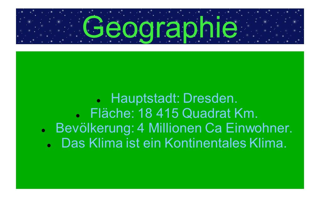Geographie Hauptstadt: Dresden. Fläche: 18 415 Quadrat Km.