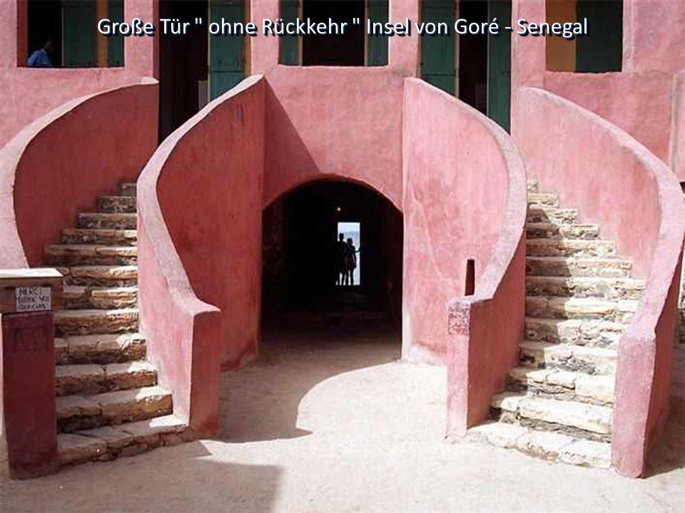 Große Tür ohne Rückkehr Insel von Goré - Senegal