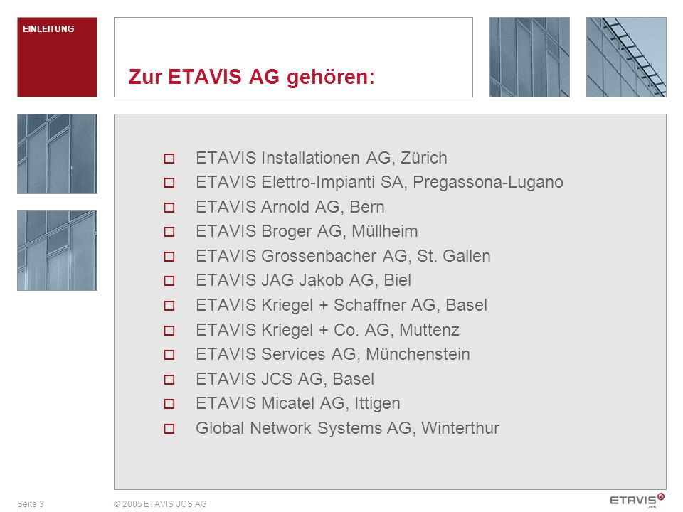 Zur ETAVIS AG gehören: ETAVIS Installationen AG, Zürich