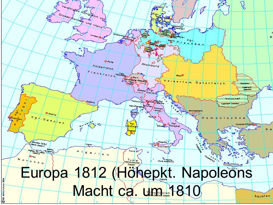 Europa 1812 (Höhepkt. Napoleons Macht ca. um 1810