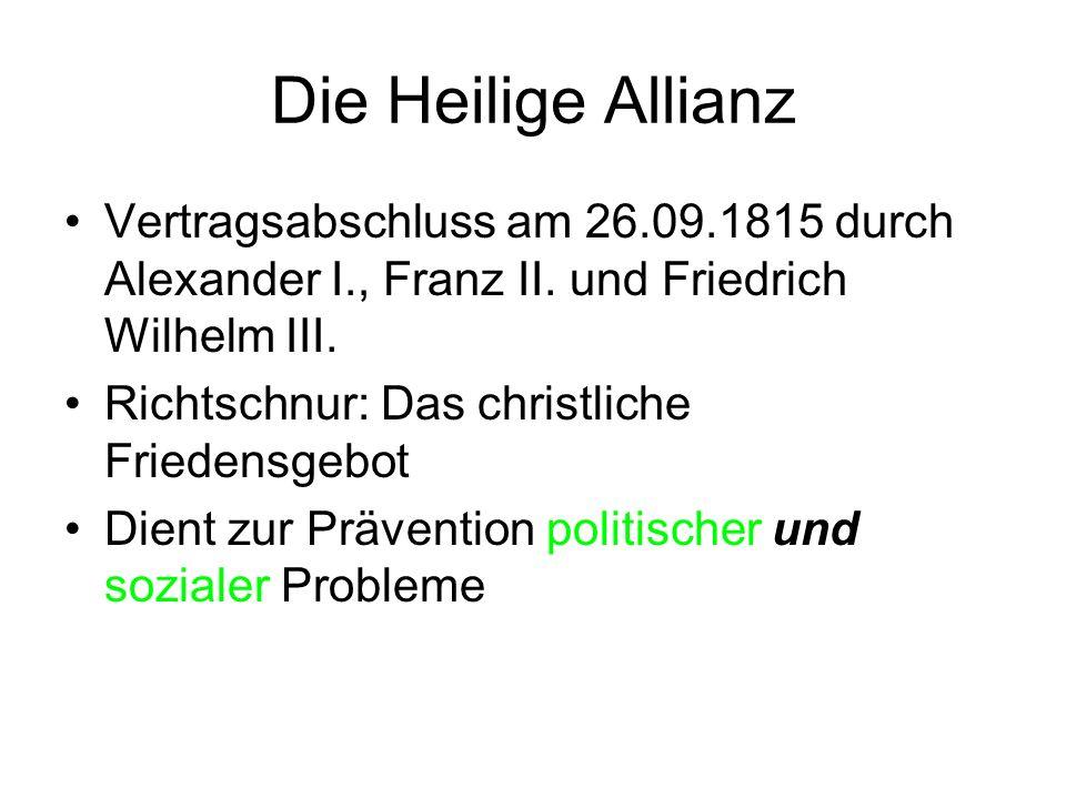 Die Heilige Allianz Vertragsabschluss am 26.09.1815 durch Alexander I., Franz II. und Friedrich Wilhelm III.
