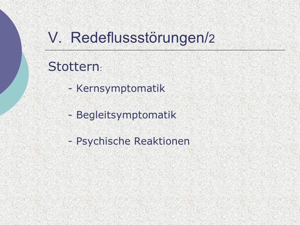 V. Redeflussstörungen/2