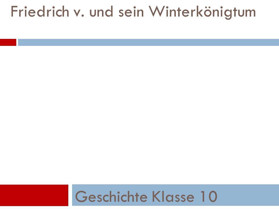 Friedrich v. und sein Winterkönigtum