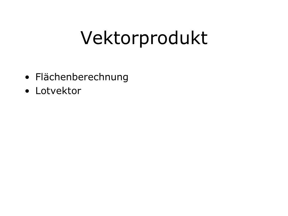 Vektorprodukt Flächenberechnung Lotvektor