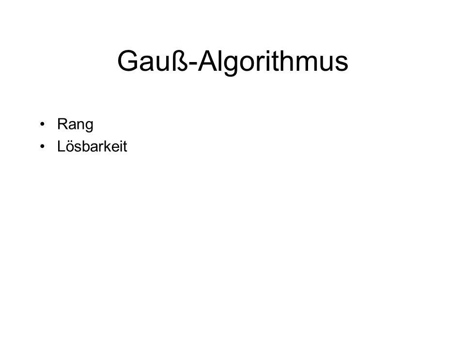 Gauß-Algorithmus Rang Lösbarkeit