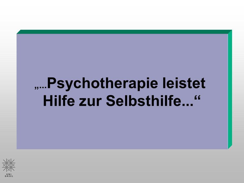 """""""...Psychotherapie leistet Hilfe zur Selbsthilfe..."""