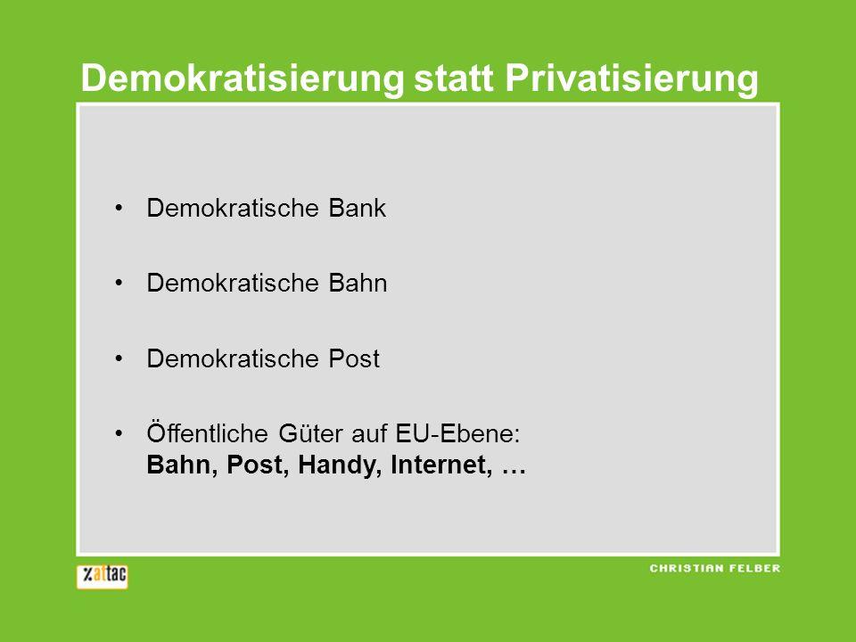 Demokratisierung statt Privatisierung