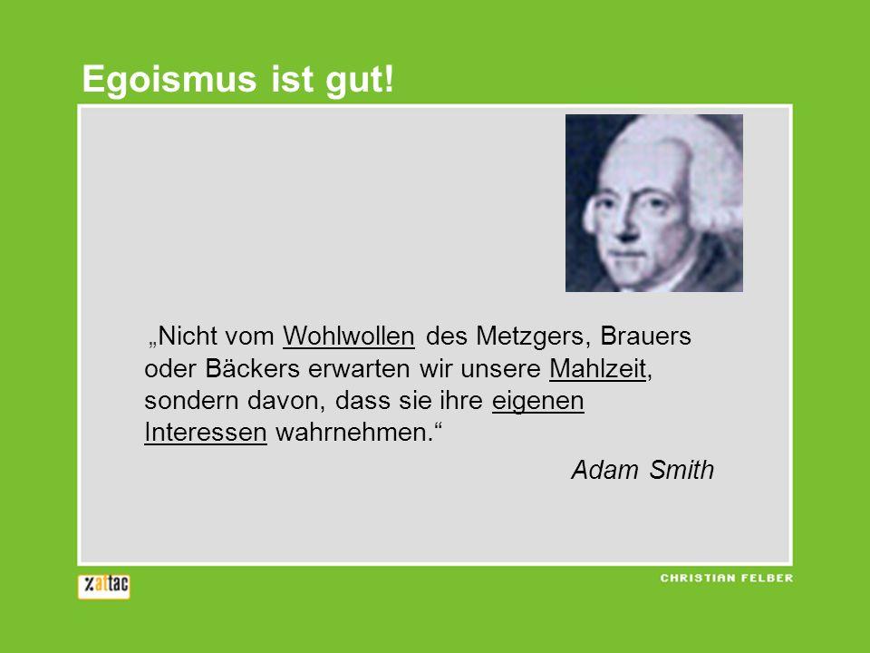 Egoismus ist gut!