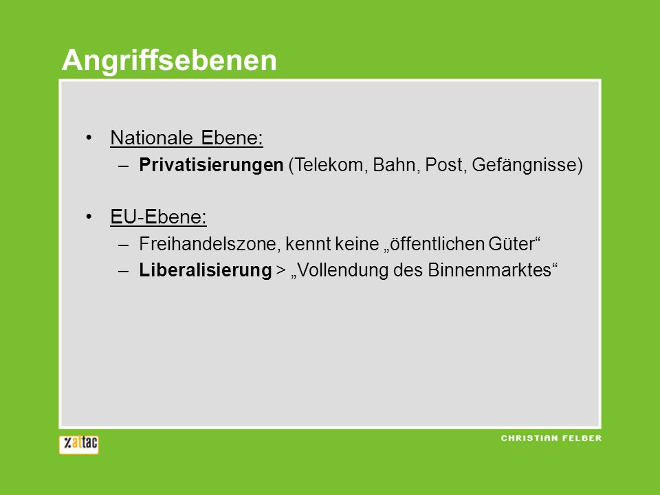 Angriffsebenen Nationale Ebene: EU-Ebene: