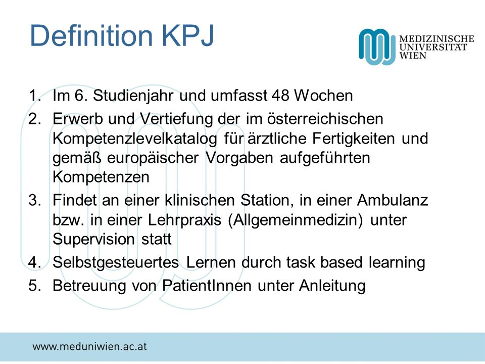 Definition KPJ Im 6. Studienjahr und umfasst 48 Wochen