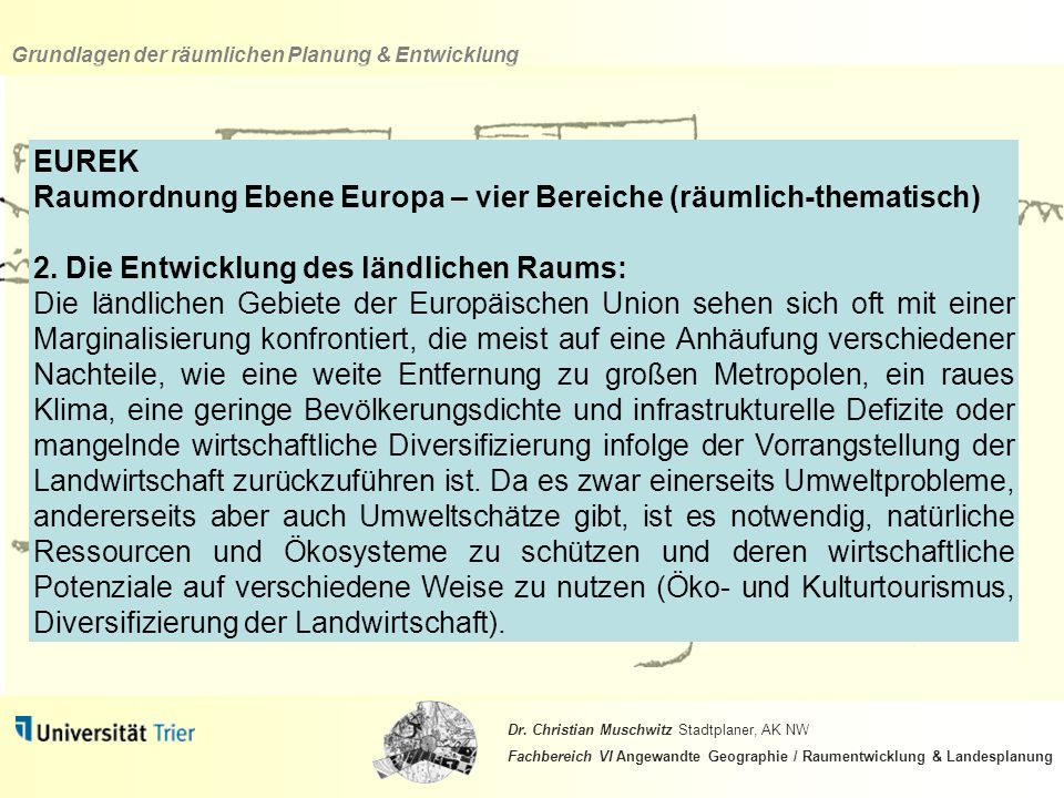 EUREK Raumordnung Ebene Europa – vier Bereiche (räumlich-thematisch) 2. Die Entwicklung des ländlichen Raums: