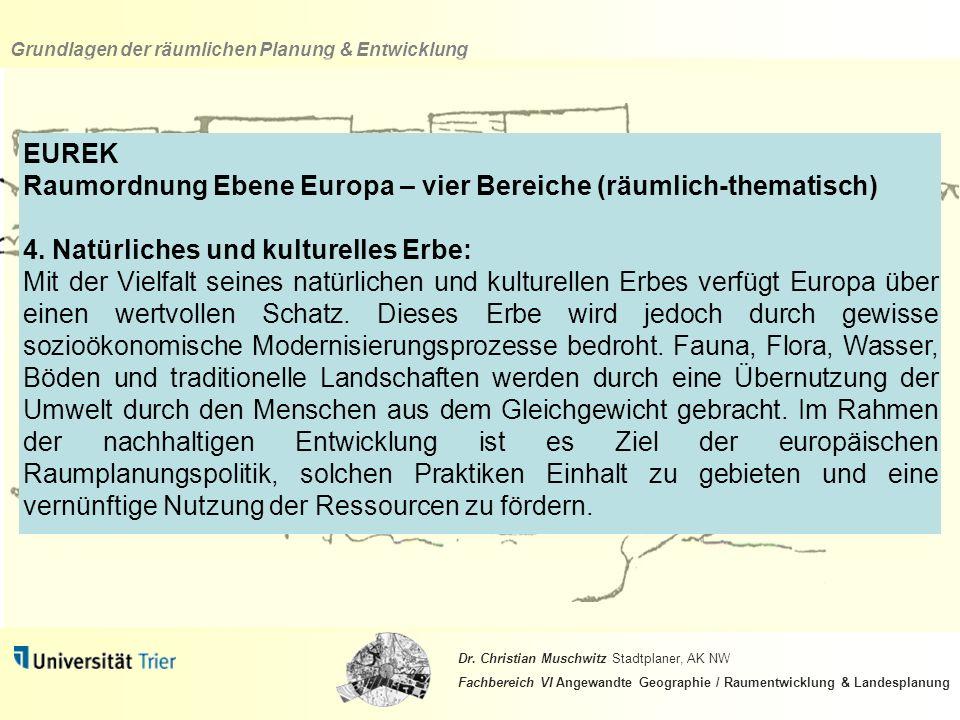 EUREK Raumordnung Ebene Europa – vier Bereiche (räumlich-thematisch) 4. Natürliches und kulturelles Erbe: