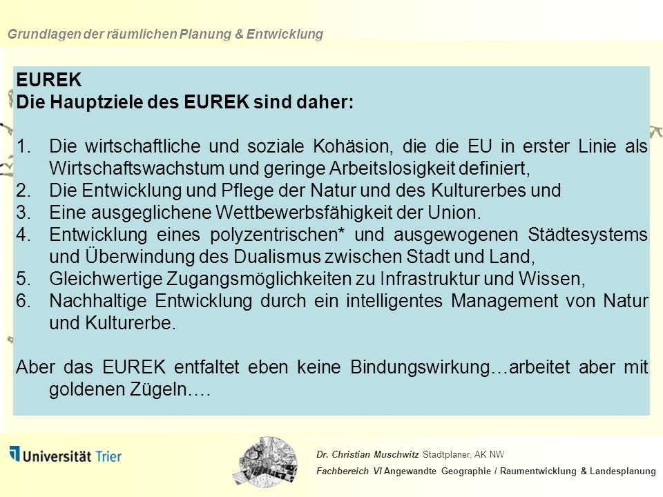 EUREK Die Hauptziele des EUREK sind daher: