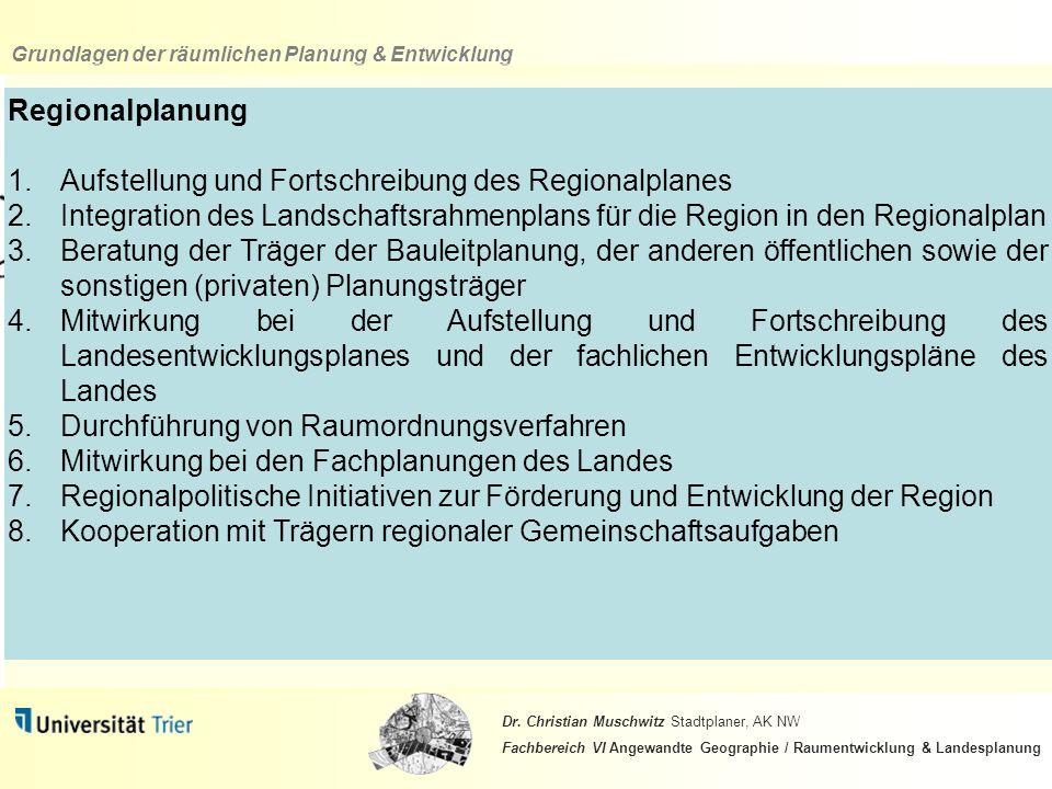 Regionalplanung Aufstellung und Fortschreibung des Regionalplanes. Integration des Landschaftsrahmenplans für die Region in den Regionalplan.