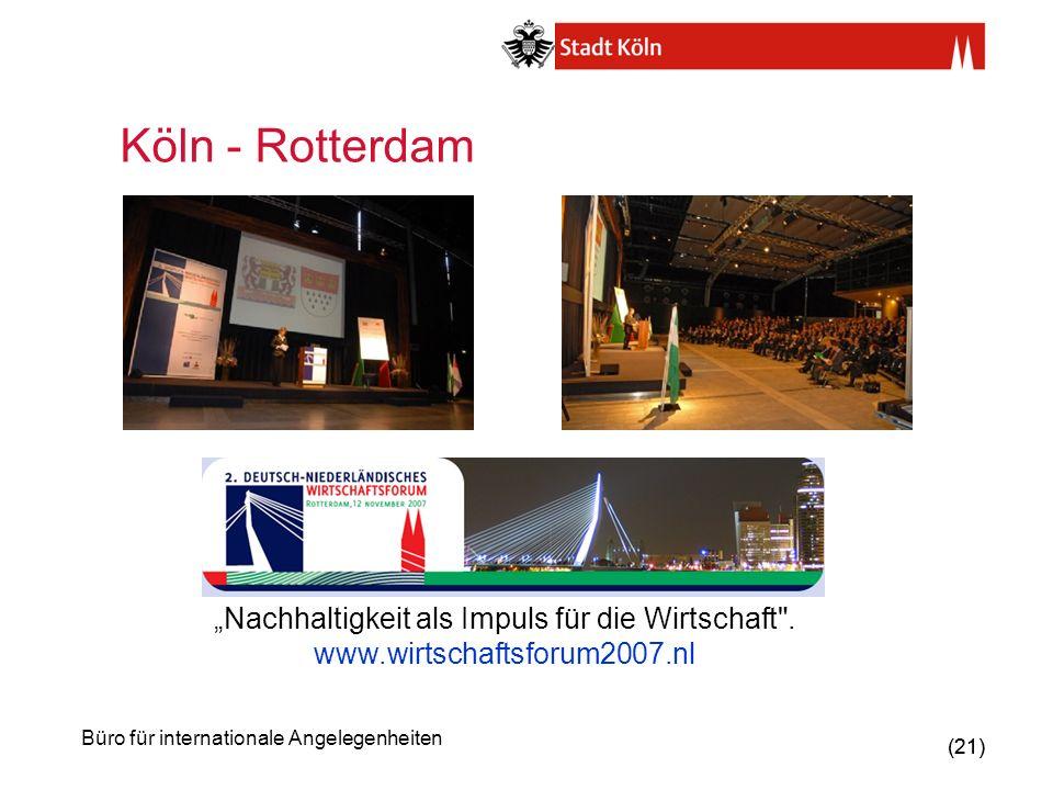 """Köln - Rotterdam """"Nachhaltigkeit als Impuls für die Wirtschaft . www.wirtschaftsforum2007.nl"""