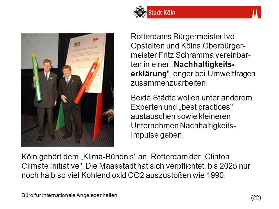 """Rotterdams Bürgermeister Ivo Opstelten und Kölns Oberbürger-meister Fritz Schramma vereinbar-ten in einer """"Nachhaltigkeits-erklärung , enger bei Umweltfragen zusammenzuarbeiten."""