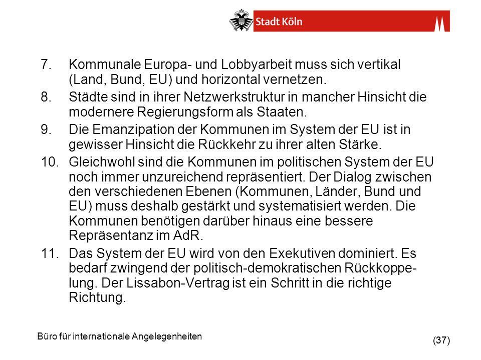 Kommunale Europa- und Lobbyarbeit muss sich vertikal (Land, Bund, EU) und horizontal vernetzen.