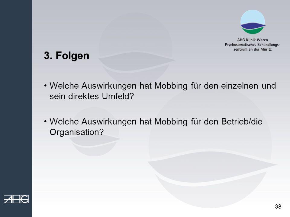 3. Folgen Welche Auswirkungen hat Mobbing für den einzelnen und sein direktes Umfeld