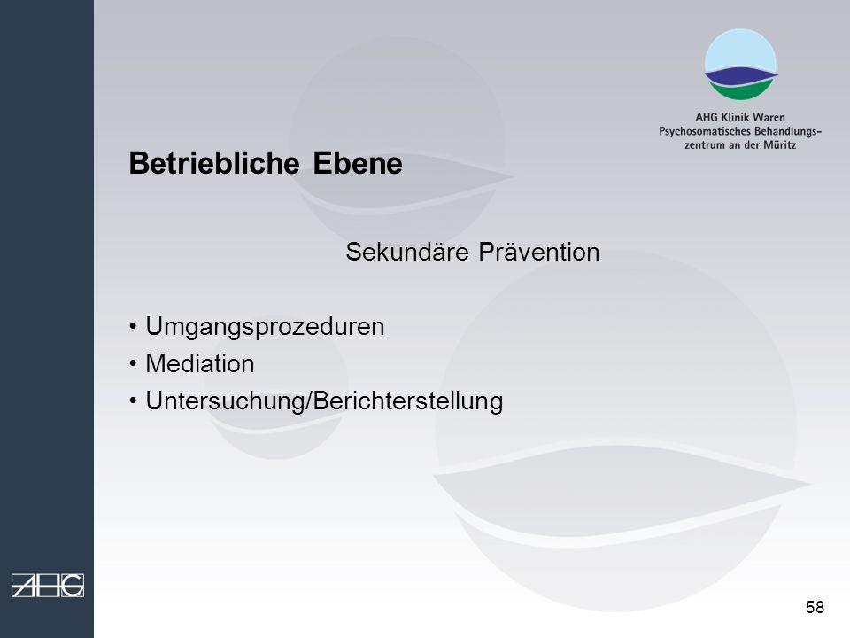 Betriebliche Ebene Sekundäre Prävention Umgangsprozeduren Mediation