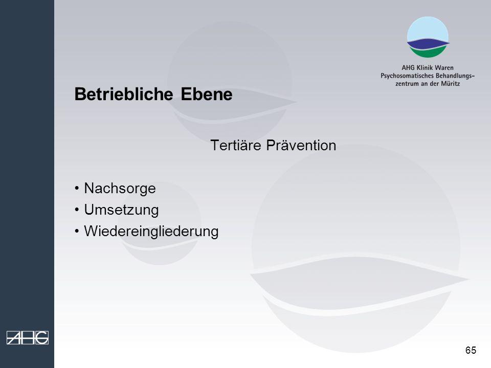 Betriebliche Ebene Tertiäre Prävention Nachsorge Umsetzung