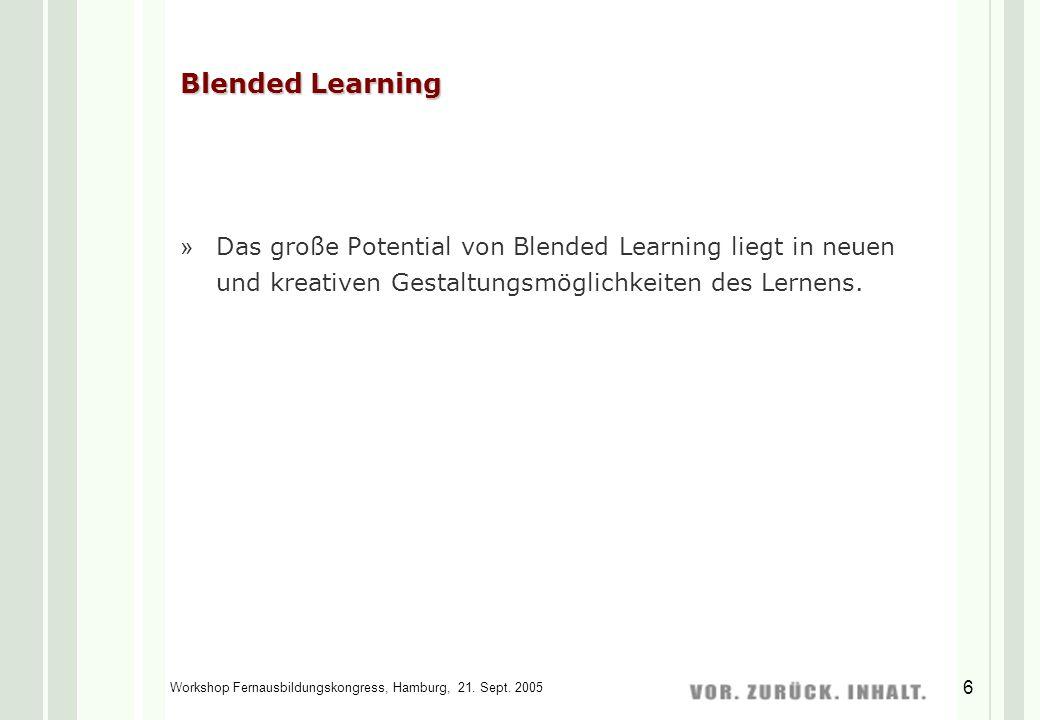 Blended Learning Das große Potential von Blended Learning liegt in neuen und kreativen Gestaltungsmöglichkeiten des Lernens.
