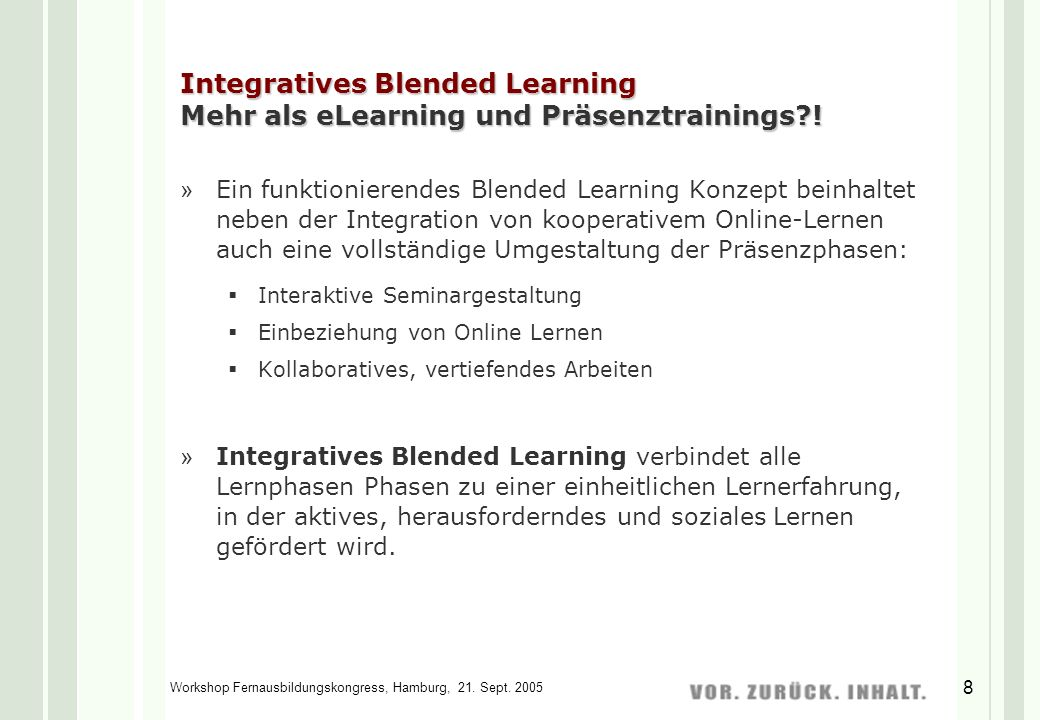Integratives Blended Learning Mehr als eLearning und Präsenztrainings !