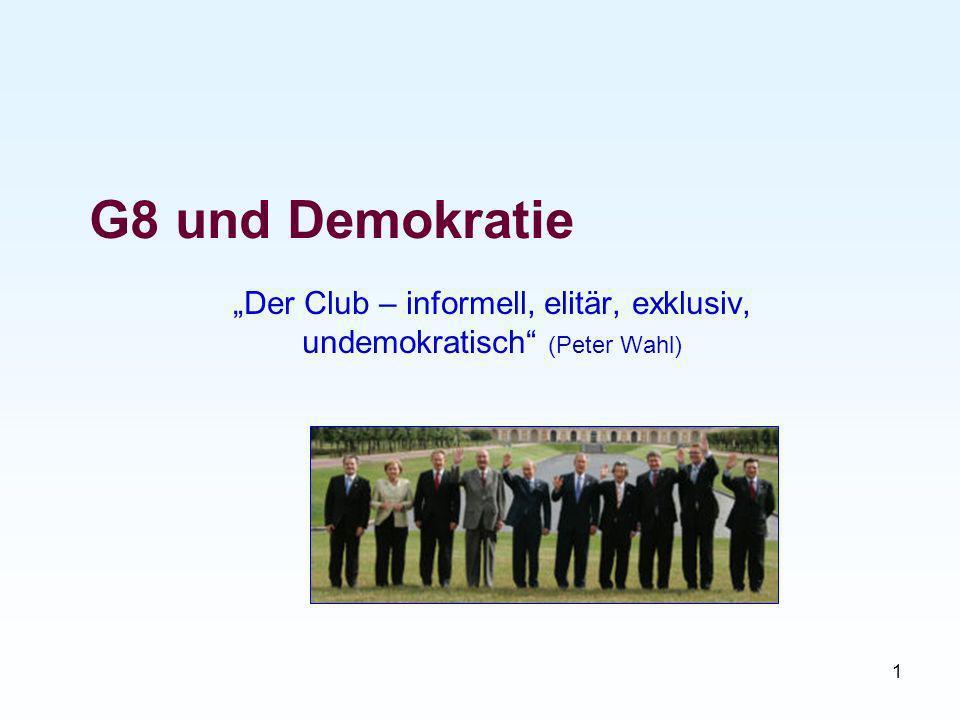 """""""Der Club – informell, elitär, exklusiv, undemokratisch (Peter Wahl)"""