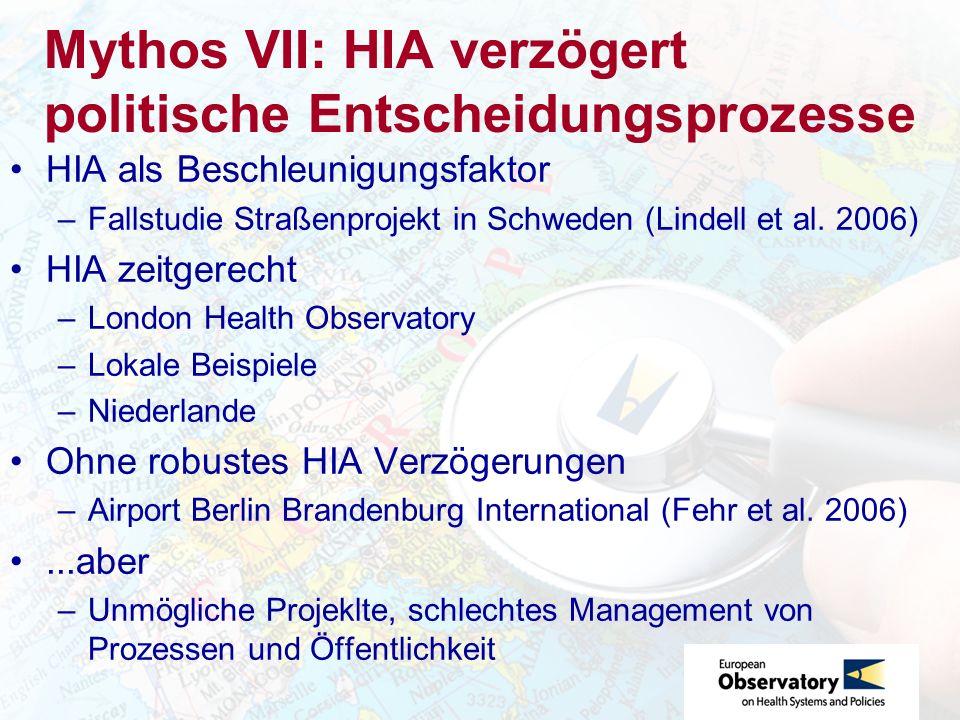 Mythos VII: HIA verzögert politische Entscheidungsprozesse