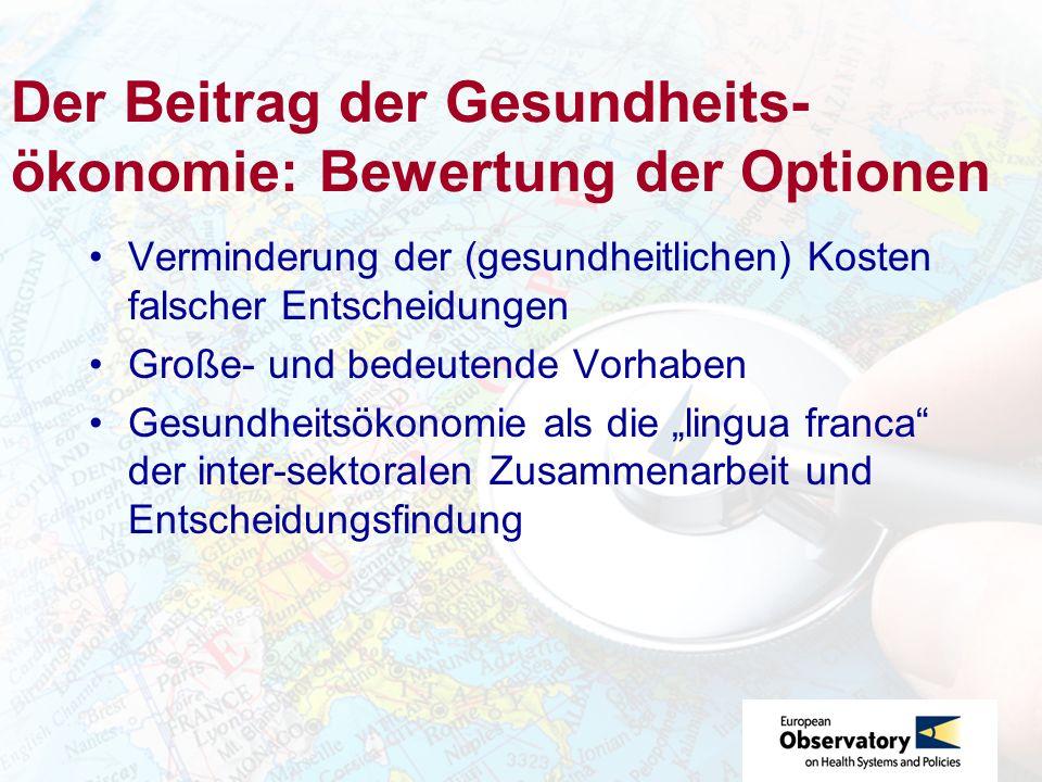 Der Beitrag der Gesundheits-ökonomie: Bewertung der Optionen