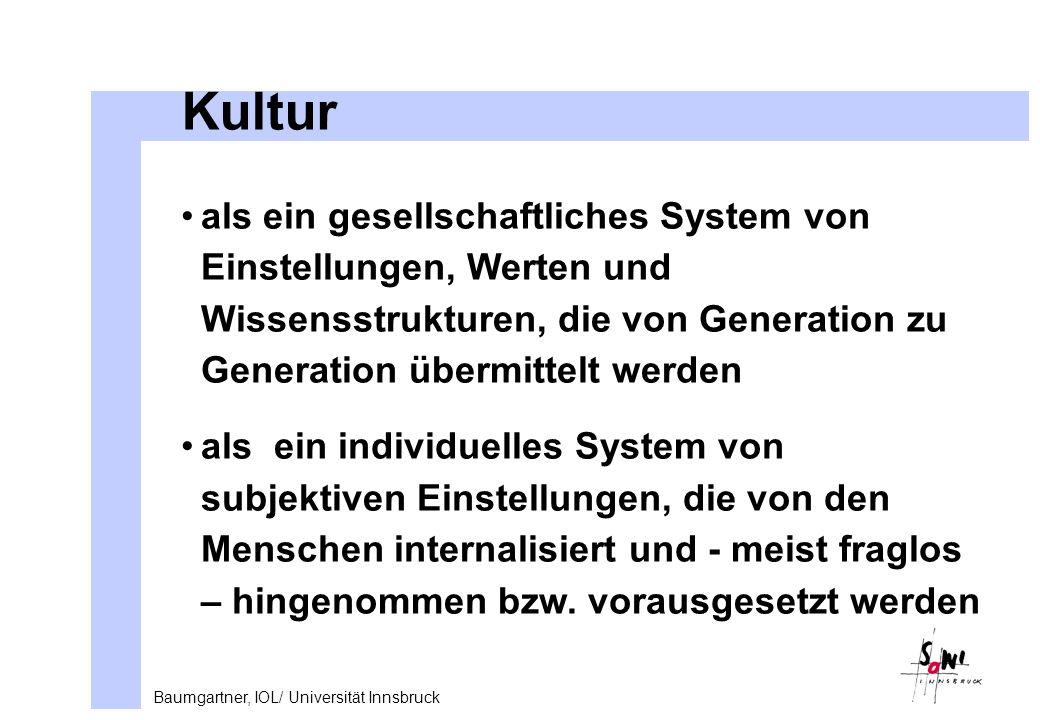 Kultur als ein gesellschaftliches System von Einstellungen, Werten und Wissensstrukturen, die von Generation zu Generation übermittelt werden.