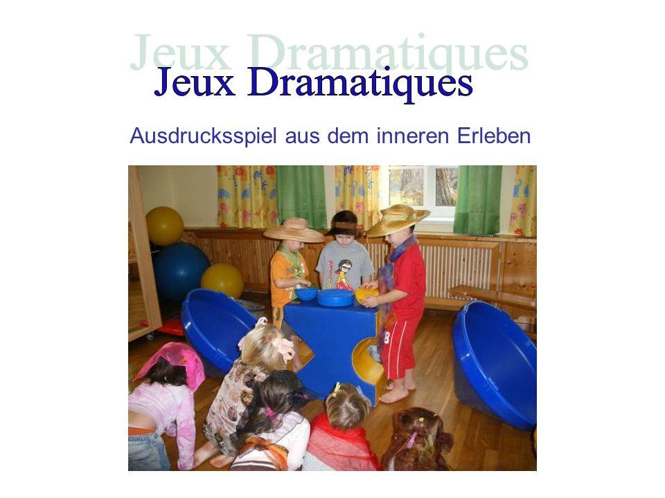Jeux Dramatiques Ausdrucksspiel aus dem inneren Erleben