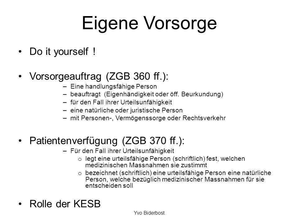 Eigene Vorsorge Do it yourself ! Vorsorgeauftrag (ZGB 360 ff.):