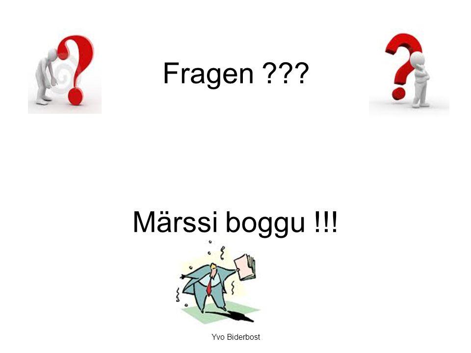 Fragen Märssi boggu !!! Yvo Biderbost