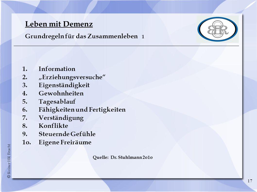 Leben mit Demenz Grundregeln für das Zusammenleben 1 1. Information