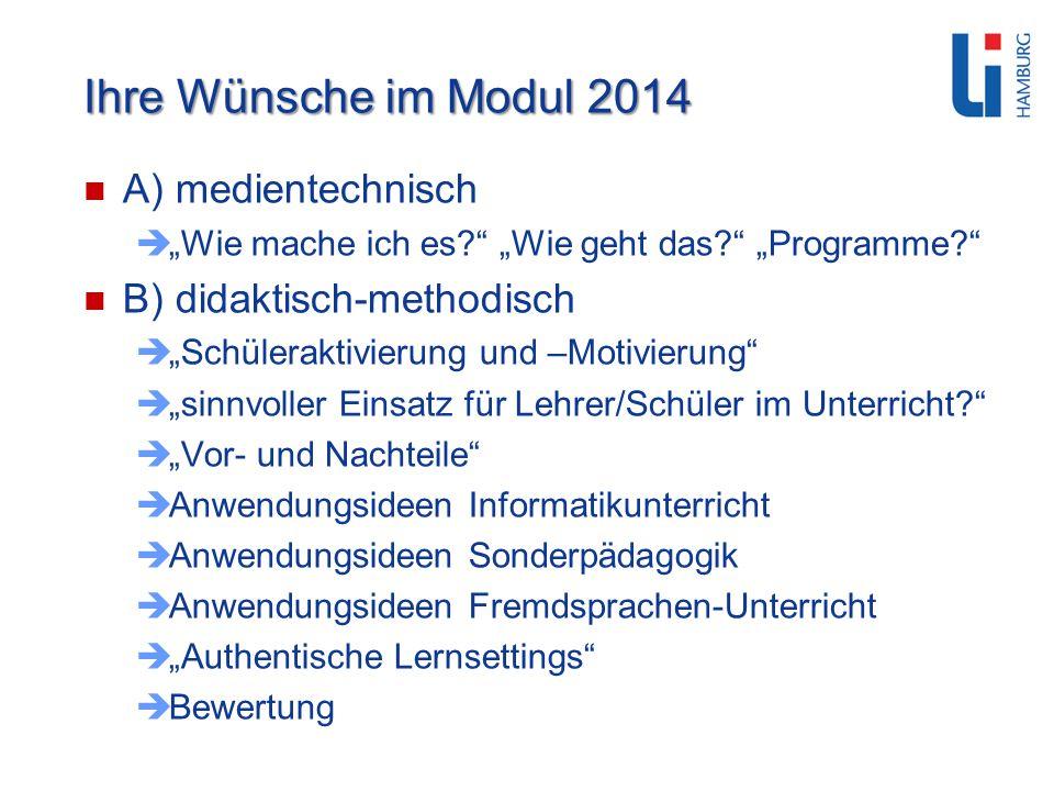 Ihre Wünsche im Modul 2014 A) medientechnisch B) didaktisch-methodisch