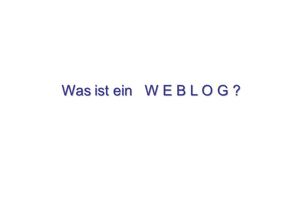 Was ist ein W E B L O G