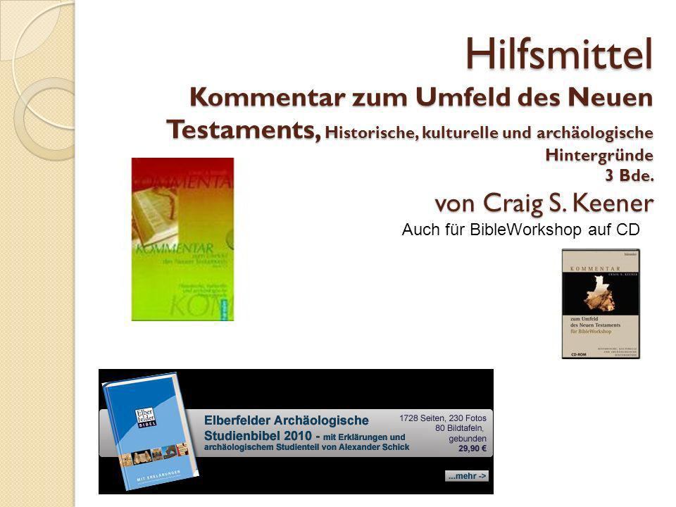 Hilfsmittel Kommentar zum Umfeld des Neuen Testaments, Historische, kulturelle und archäologische Hintergründe 3 Bde. von Craig S. Keener