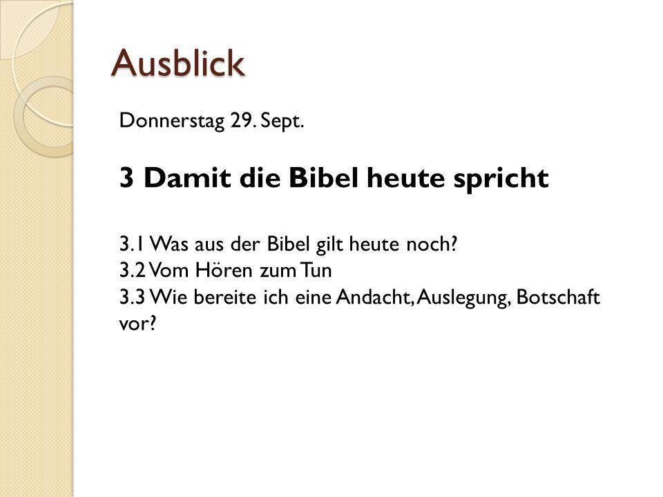 Ausblick 3 Damit die Bibel heute spricht Donnerstag 29. Sept.