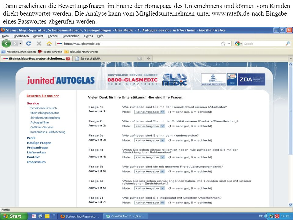 Dann erscheinen die Bewertungsfragen im Frame der Homepage des Unternehmens und können vom Kunden direkt beantwortet werden.