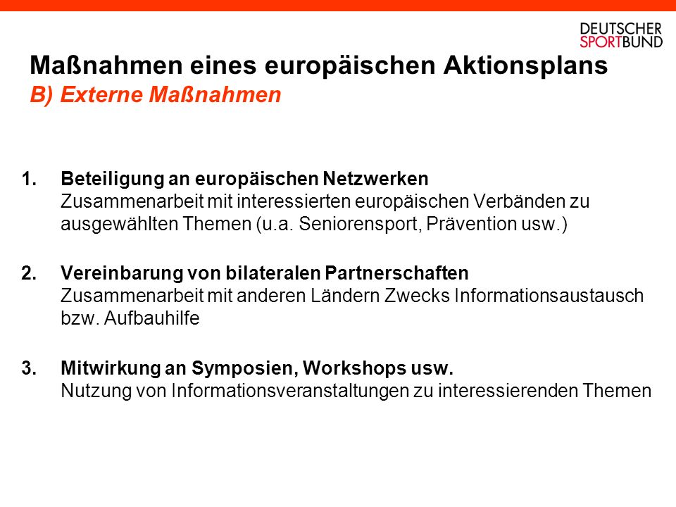 Maßnahmen eines europäischen Aktionsplans B) Externe Maßnahmen