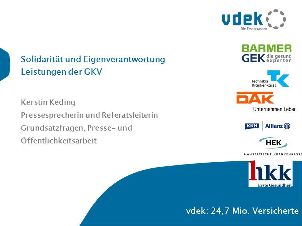 Solidarität und Eigenverantwortung Leistungen der GKV