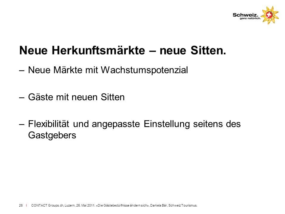 Neue Herkunftsmärkte – neue Sitten.