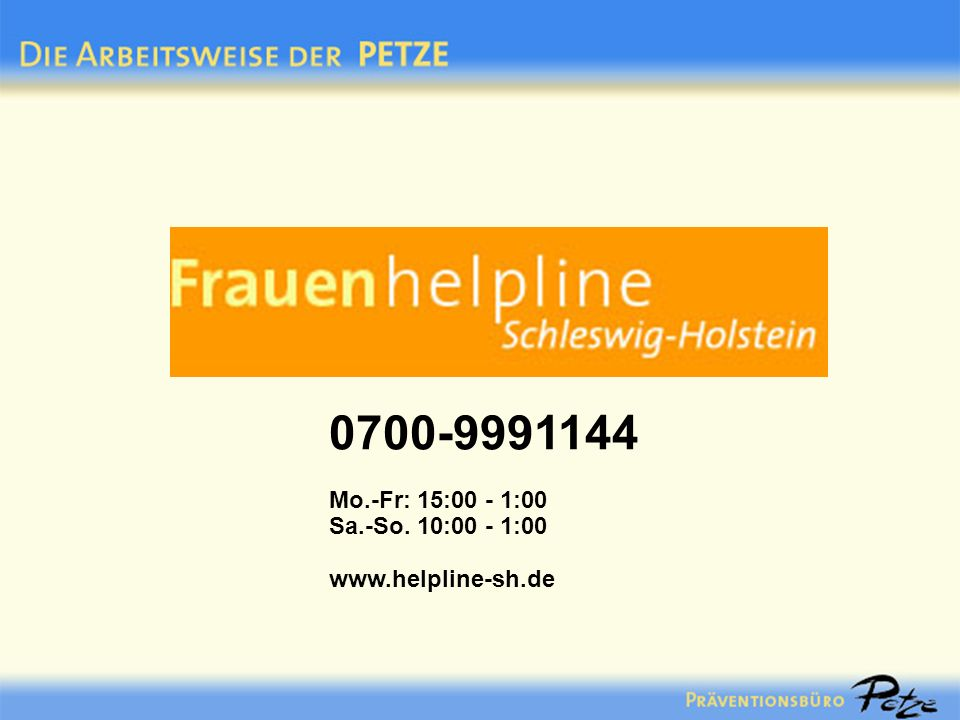 0700-9991144 Mo.-Fr: 15:00 - 1:00 Sa.-So. 10:00 - 1:00 www.helpline-sh.de