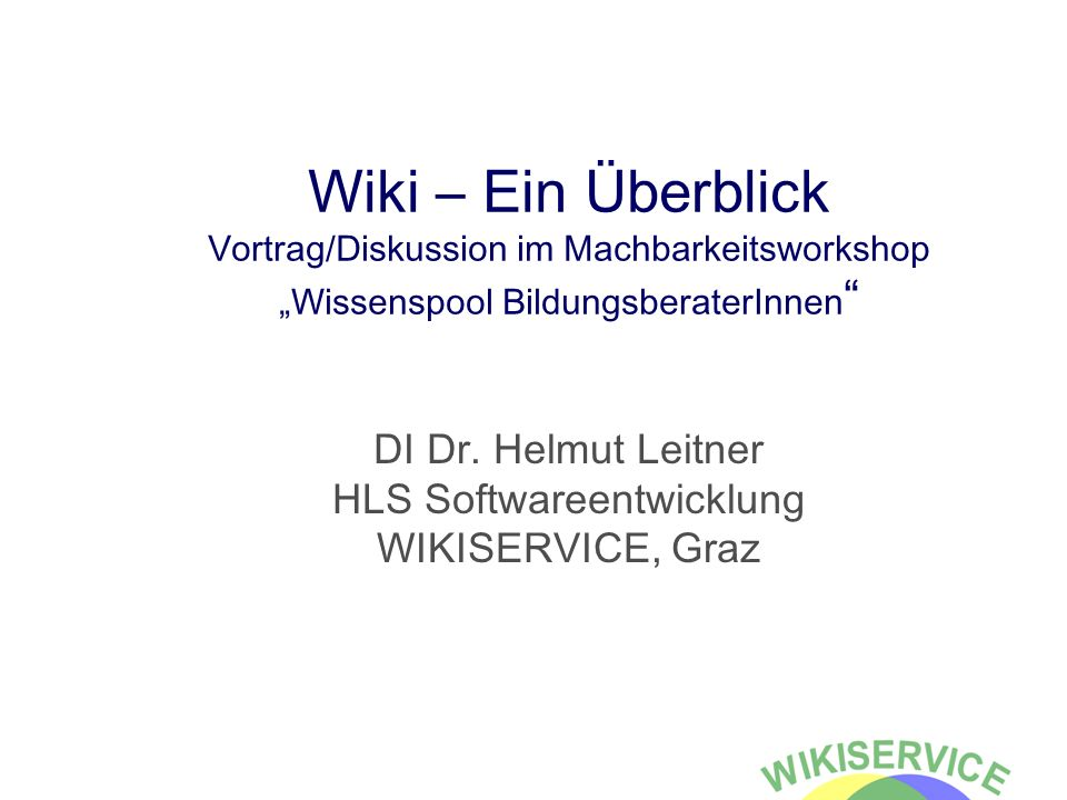 DI Dr. Helmut Leitner HLS Softwareentwicklung WIKISERVICE, Graz