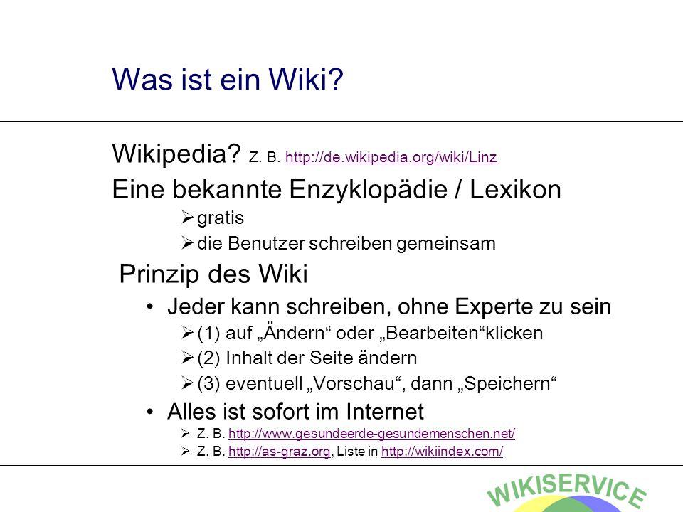Was ist ein Wiki Wikipedia Z. B. http://de.wikipedia.org/wiki/Linz