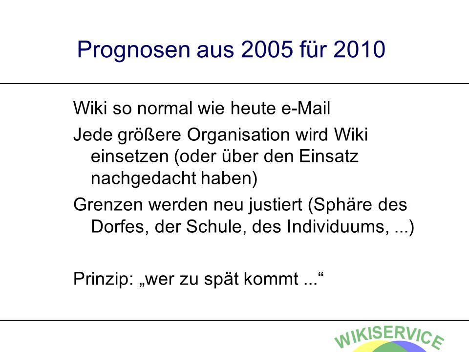 Prognosen aus 2005 für 2010 Wiki so normal wie heute e-Mail